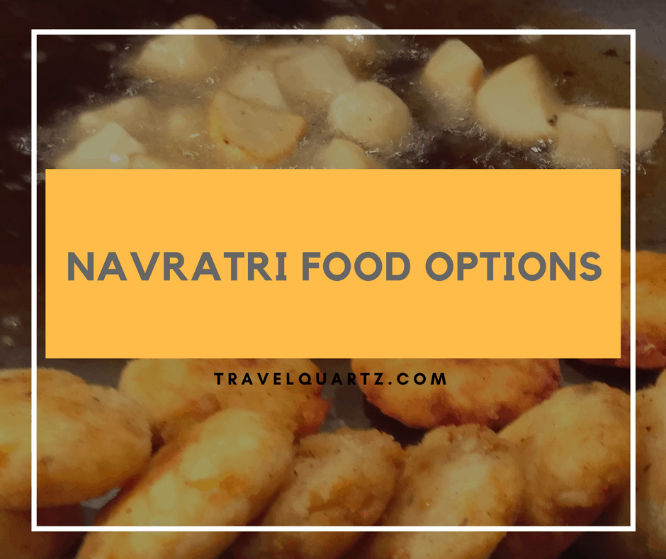 NAVRATRI FOOD INDIAN SNACKS